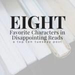 Eight Favorite Characters in Disappointing Reads