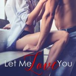Let Me Love You by Jessica Jayne