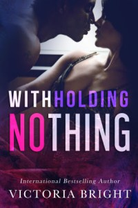 Withholding Nothing by Victoria Bright