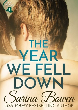 Courage, Love, & All the Feels! The Year We Fell Down by Sarina Bowen [Audiobook Review]