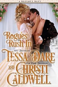 Rogues Rush In by Tessa Dare and Christi Caldwell