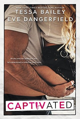 A Kinky Beauty & the Beast Romance! Captivated by Tessa Bailey & Eve Dangerfield [Book Review]
