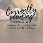 I've been Re-reading and Changing My Ratings!