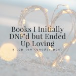 Books I Initially DNF'd but Ended Up Loving
