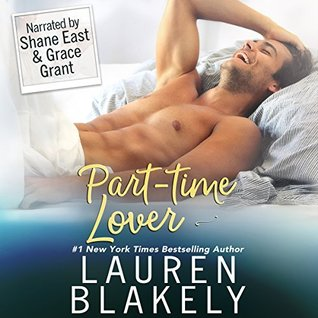 Sweet and Charming and the Feels! Part-Time Lover by Lauren Blakely Audiobook Review + Giveaway