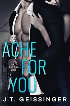 Ache for You by J.T. Geissigner