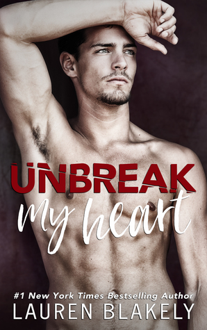 Grief, Love, and Moving On   Unbreak My Heart by Lauren Blakely [ARC Review + Giveaway]