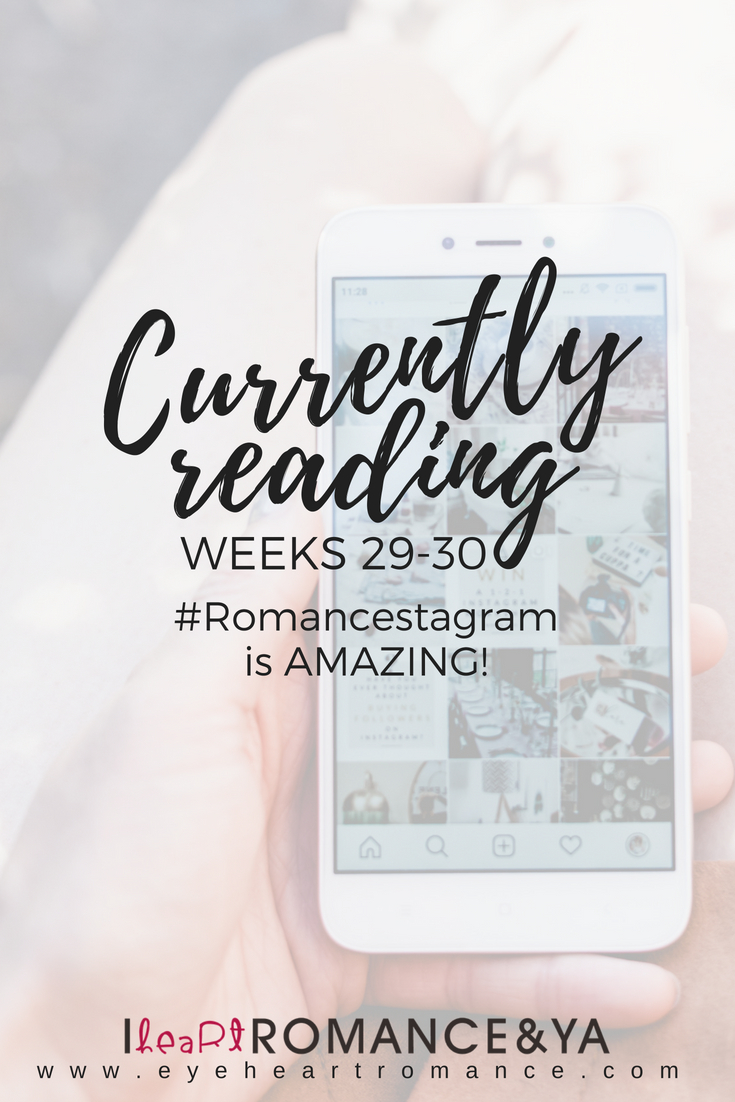 Currently Reading Weeks 29-30: #Romancestagram is AMAZING!