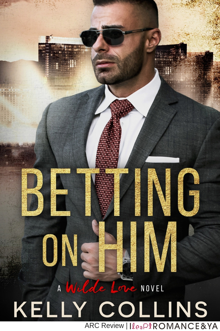 Awesome Chemistry! Betting on Him by Kelly Collins [ARC Review + Excerpt]