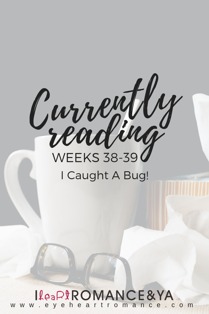 Currently Reading Weeks 38-39: I Caught A Bug!