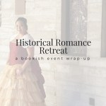 Historical Romance Retreat Wrap-Up