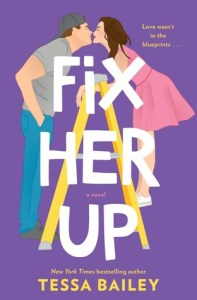 Fix Her Up by Tessa Bailey