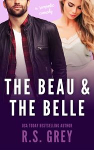 The Beau and the Belle by R.S. Grey