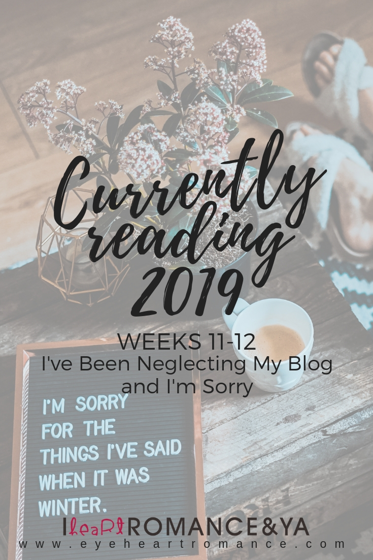 Currently Reading 2019 Weeks 11-12: I've Been Neglecting My Blog and I'm Sorry