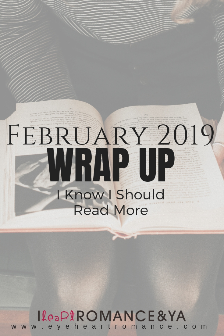 I Know I Should Read More 🤷🏽 February 2019 Monthly Wraps