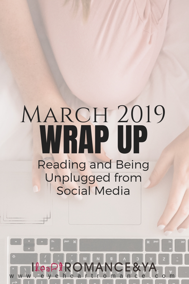 Reading and Being Unplugged from Social Media   March 2019 Monthly Wraps