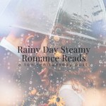 Rainy Day Steamy Romance Reads