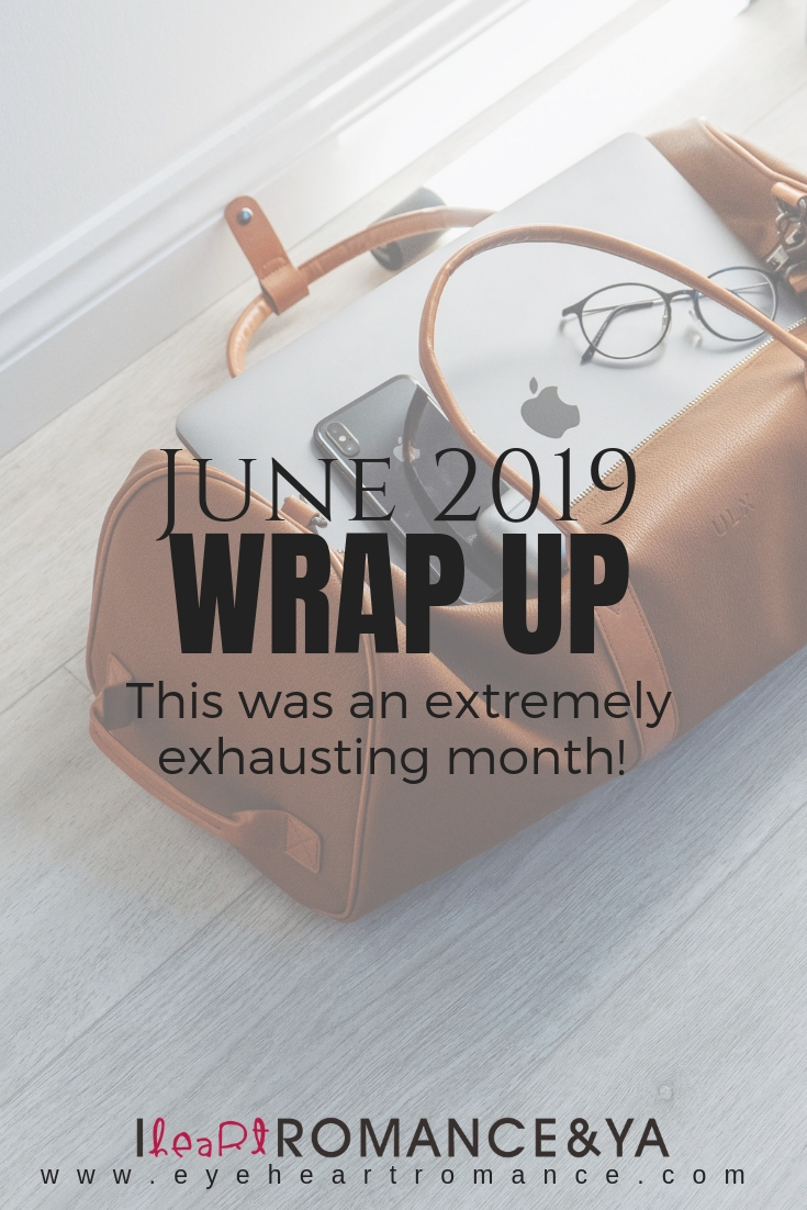 This was an extremely exhausting month! June 2019 Monthly Wraps