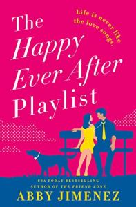 The Happy Ever After Playlist by Abby Jimenez