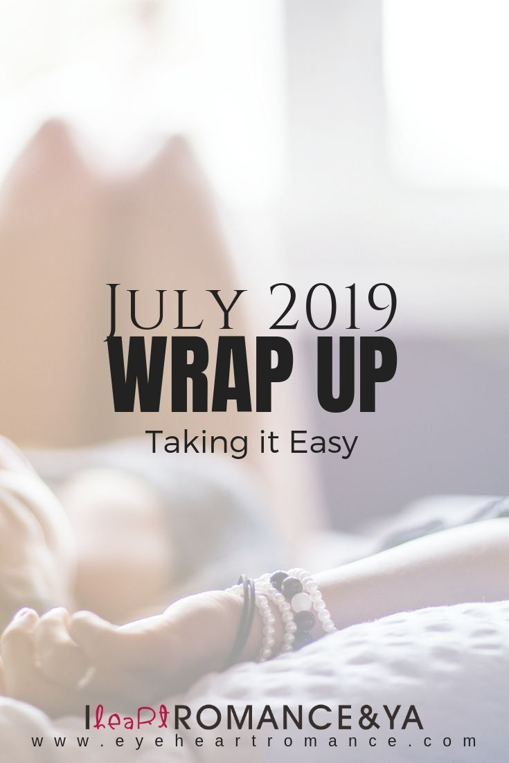 Taking it Easy. July 2019 Monthly Wraps