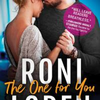 A Fantastic Ending to an Already Amazing Series! The One For You by Roni Loren [ARC Review]