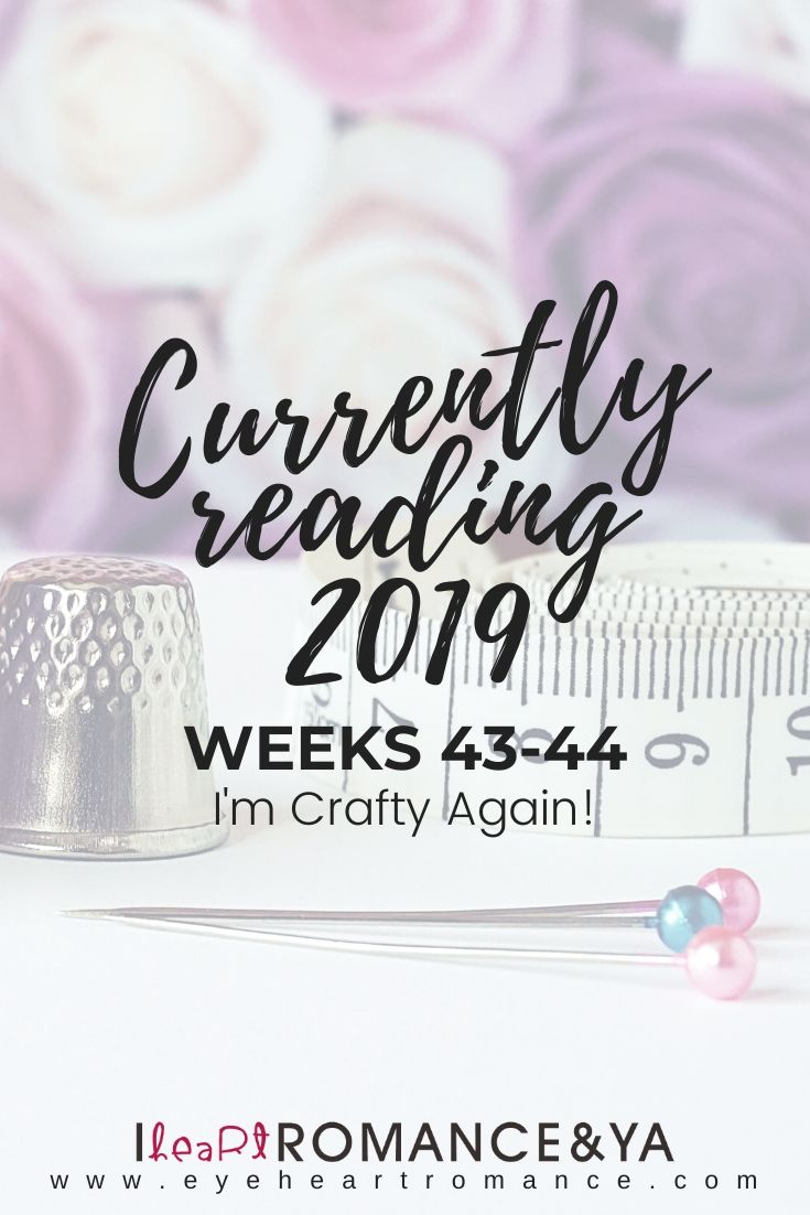 I'm Crafty Again! Currently Reading 2019 Weeks 43-44