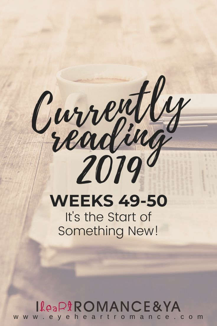 It's the Start of Something New! Currently Reading 2019 Weeks 49-50
