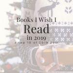 Books I WIsh I Read in 2019