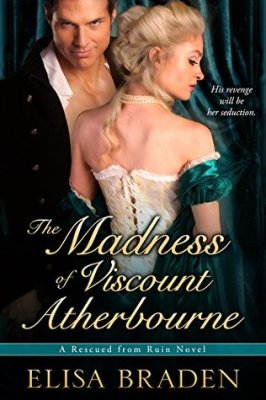 The Madness of Viscount Atherbourne by Elisa Braden