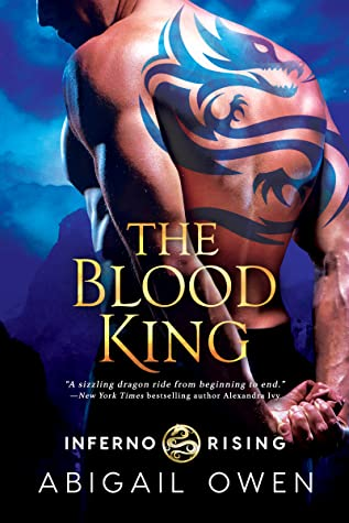 Dragons & Phoenixes, Oh My! The Blood King by Abigail Owen [ARC Review]