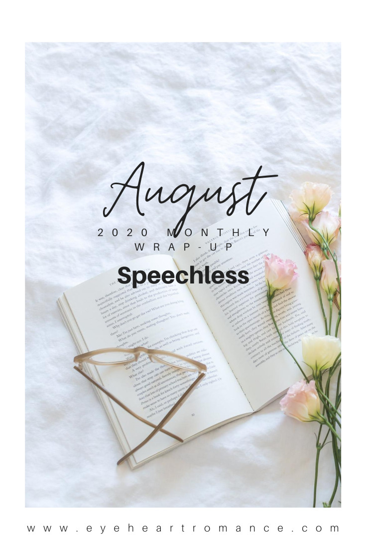 Speechless. August 2020 Monthly Wraps