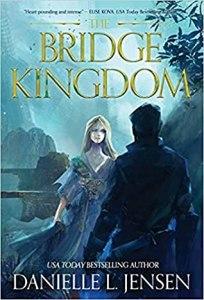 The Bridge Kingdom by Danielle L. Jensen