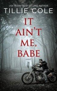 It Ain't Me, Babe by Tillie Cole