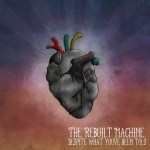 Music Review: Despite What You've Been Told (Rebuilt Machine)