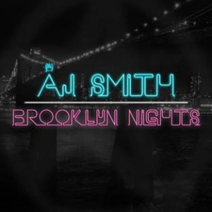 AJ Smith Brooklyn Nights