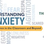 The Summit School to Host Conference on Anxiety  Understanding Anxiety: Supporting Children in the Classroom and Beyond