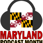 May is Maryland Podcast Month, will you tune in?
