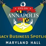 Legacy Business Spotlight: Maryland Hall (Encore Presentation)
