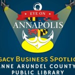 Legacy Business Spotlight: Anne Arundel County Public Library (Encore Presentation)