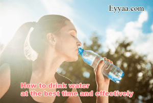 How to drink water at the best time and effectively