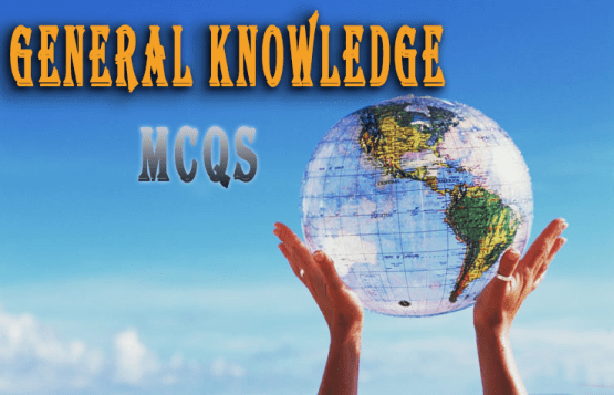Latest and Old General Knowledge MCQS