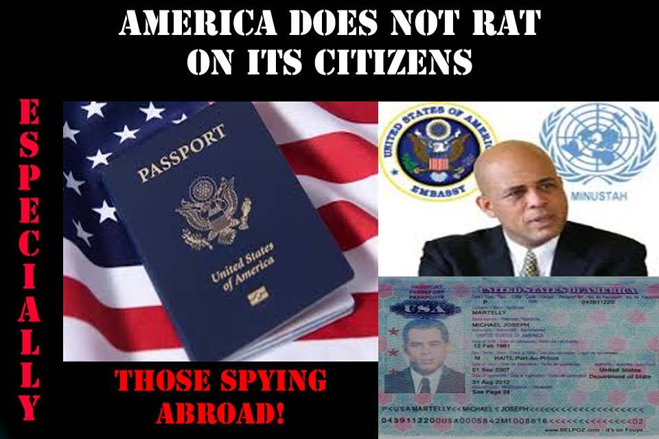 Martelly held a US passport, US Ambasador Kenneth Merten coded language implying Martelly had not violated the Haiti Constitution to become President is as corrupt and lawless as Martelly-Lamothe Regime