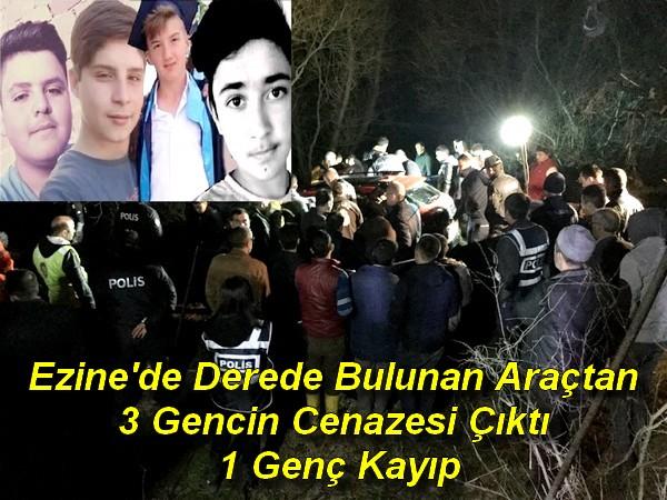 Ezine'de Derede Bulunan Araçtan 3 Gencin Cenazesi Çıktı 1 Genç Kayıp