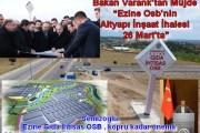 """Bakan Varank'tan Müjde ; """"Ezine Osb'nin Altyapı İnşaat İhalesi 26 Mart'ta"""""""