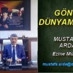"""Müftü Mustafa Arda Köşe Yazısı ;""""Dünya Ahiret Dengesi ve Çalışmak"""""""