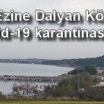 Ezine Dalyan Köyünde Kovid-19 karantinası başlatıldı