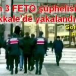 Aranan 3 FETÖ şüphelisi Çanakkale'de yakalandı