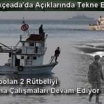 Gökçeada'da Açıklarında Tekne Battı, Kaybolan 2 Rütbeliyi Arama Çalışmaları Devam Ediyor