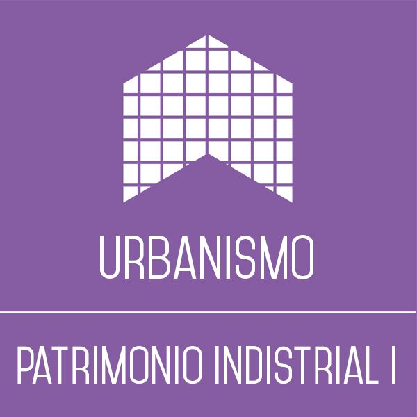 La relevancia del patrimonio industrial I