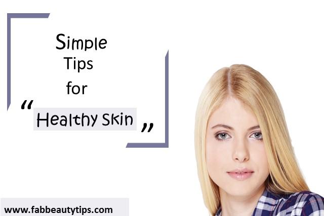Tips for Healthy skin, skin, skin care